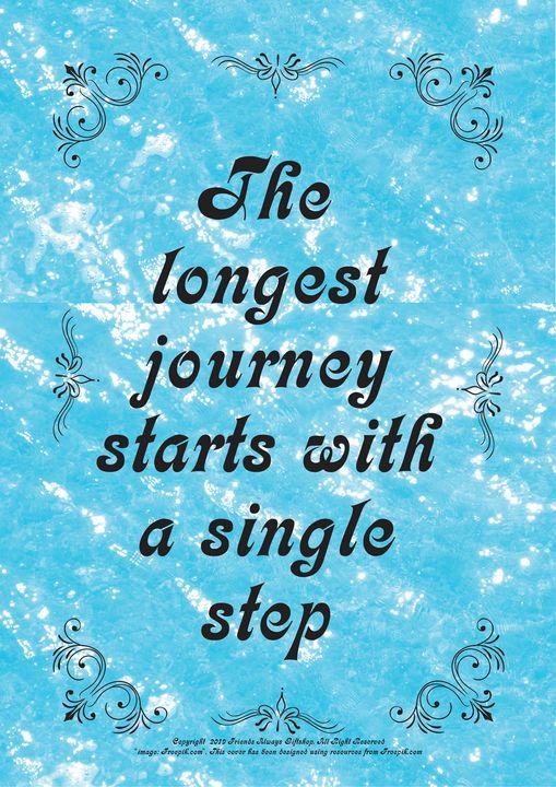 372 The longest journey starts with - Friends Always Giftshop