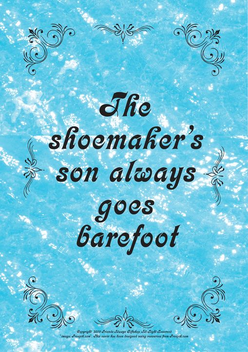 380 The shoemaker's son always goes - Friends Always Giftshop