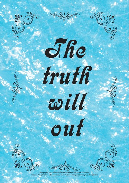 381 The truth will out - Friends Always Giftshop