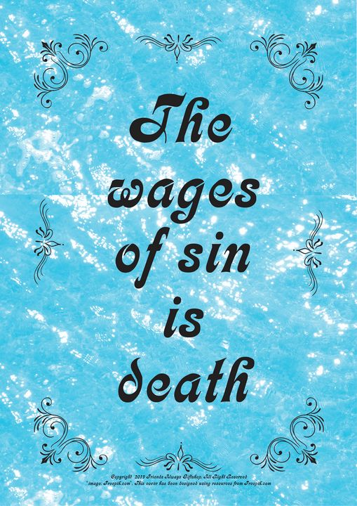 382 The wages of sin is death - Friends Always Giftshop