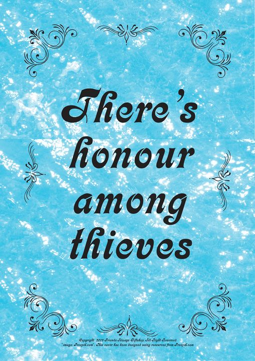 392 There's honour among thieves - Friends Always Giftshop