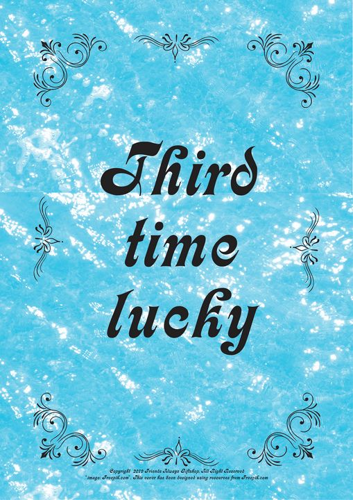 408 Third time lucky - Friends Always Giftshop