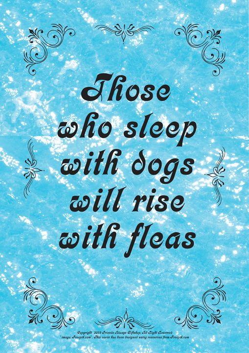 411 Those who sleep with dogs will - Friends Always Giftshop