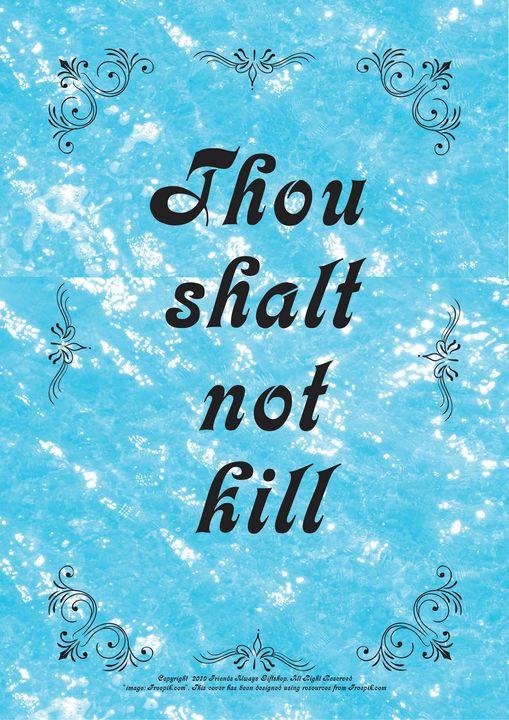 412 Thou shalt not kill - Friends Always Giftshop