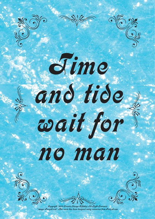 413 Time and tide wait for no man - Friends Always Giftshop