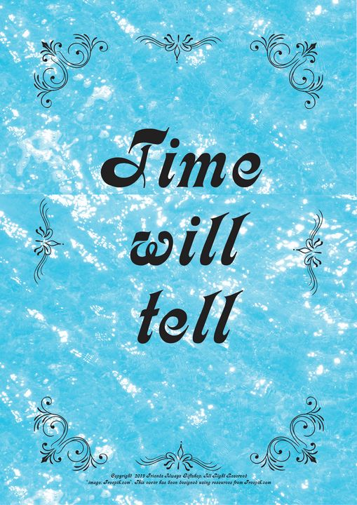 417 Time will tell - Friends Always Giftshop