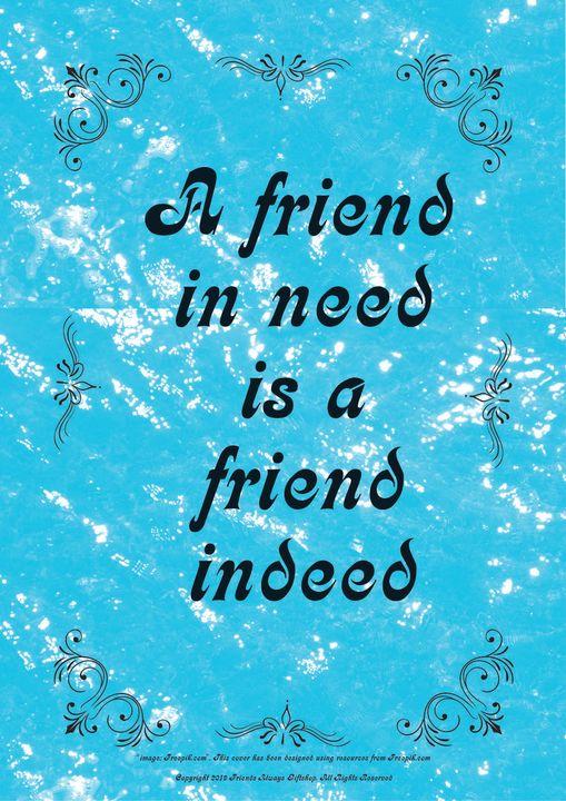 003 A friend in need is a friend - Friends Always Giftshop