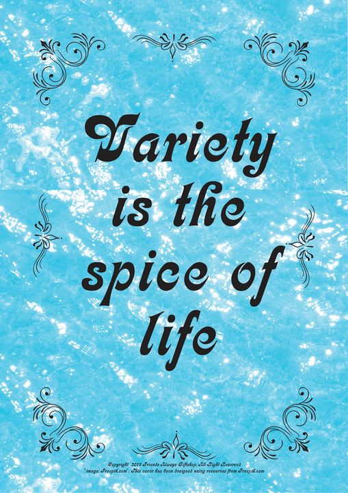 433 Variety is the spice of life - Friends Always Giftshop