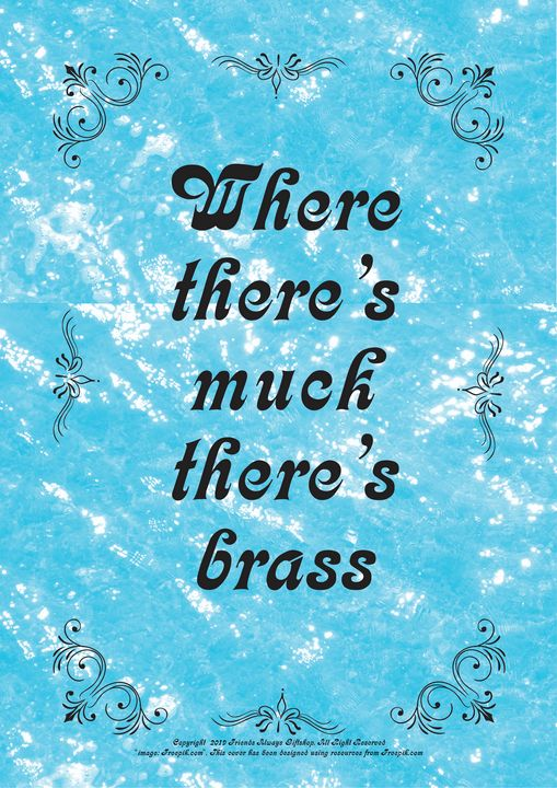 449 Where there's muck there's brass - Friends Always Giftshop