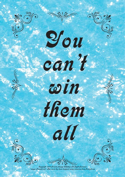 475 You can't win them all - Friends Always Giftshop