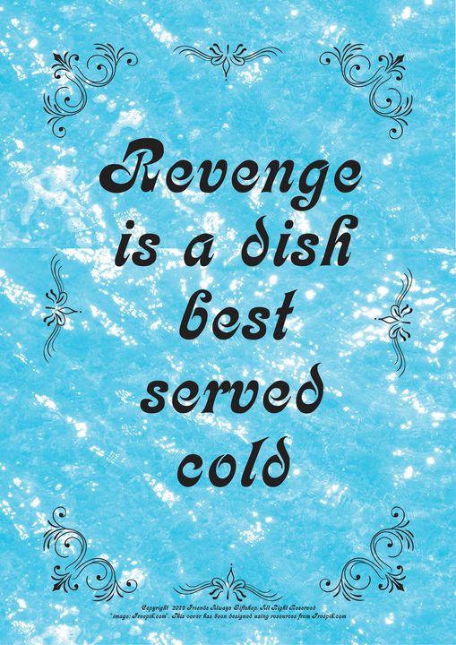 314 Revenge is a dish best served - Friends Always Giftshop
