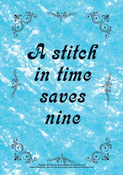 020 A stitch in time saves nine - Friends Always Giftshop