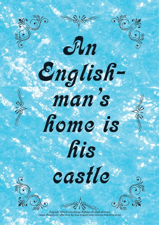 029 An Englishman's home is his - Friends Always Giftshop