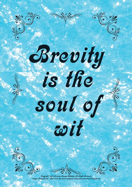 047 Brevity is the soul of wit - Friends Always Giftshop