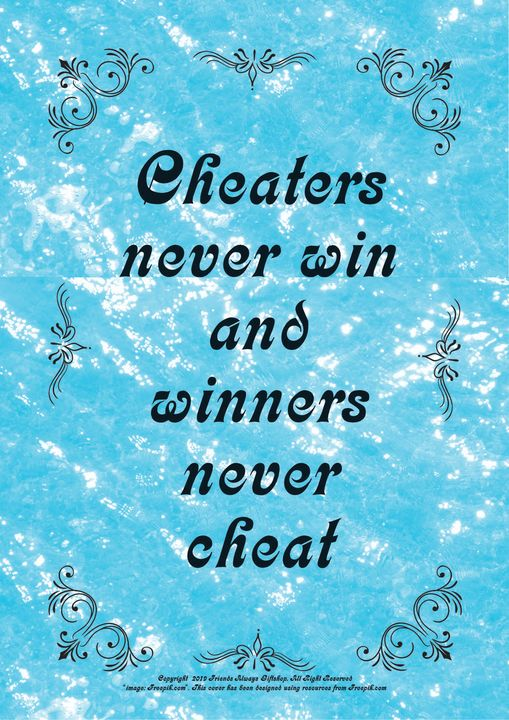 050B Cheaters never win and winners - Friends Always Giftshop