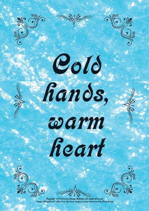 055B Cold hands, warm heart - Friends Always Giftshop