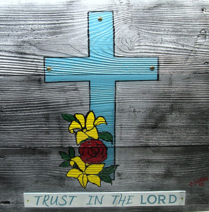 Trust In The LORD- Motivational - M. DOBBS ORIGINALS
