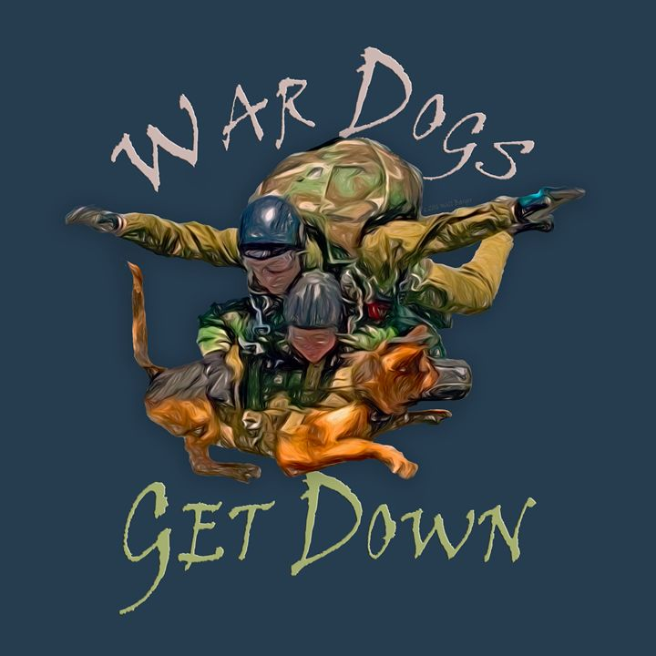 War Dogs Get Down, Nbr 1 - Will Barger Arts