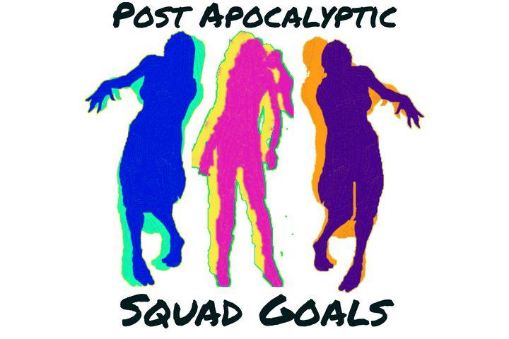 Post Apocalyptic Squad Goals - Pessimism Realism