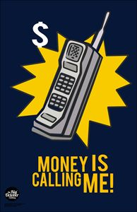 Money is calling me