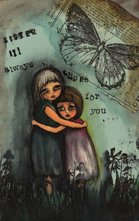 Sister I'll always be there for you - Sharon HArt Designs