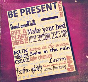 Be present - quote