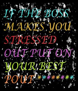 If Your Boss Makes You Stressed Out