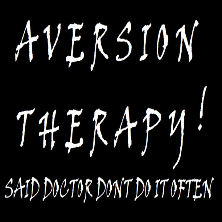 Aversion Therapy - Archie