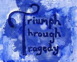 Triumph Through Tragedy - Aggelos610 Designs