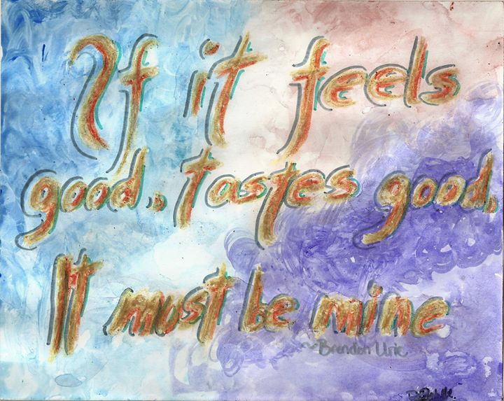 If It Feels Good - DARIEN RACHELLE ART