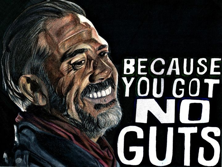 Negan- You Got No Guts - DARIEN RACHELLE ART