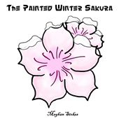The Painted Winter Sakura