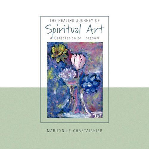 The Healing Journey Of Spiritual Art - Marilyn St-Pierre Artwork