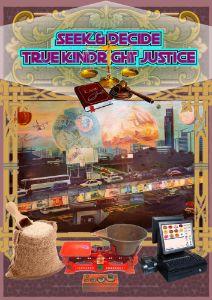 """SEEK TRUE KIND JUSTICE"""