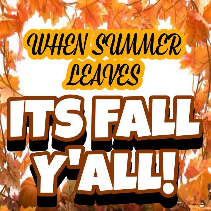ITS FALL Y'ALL! - SPLAT!