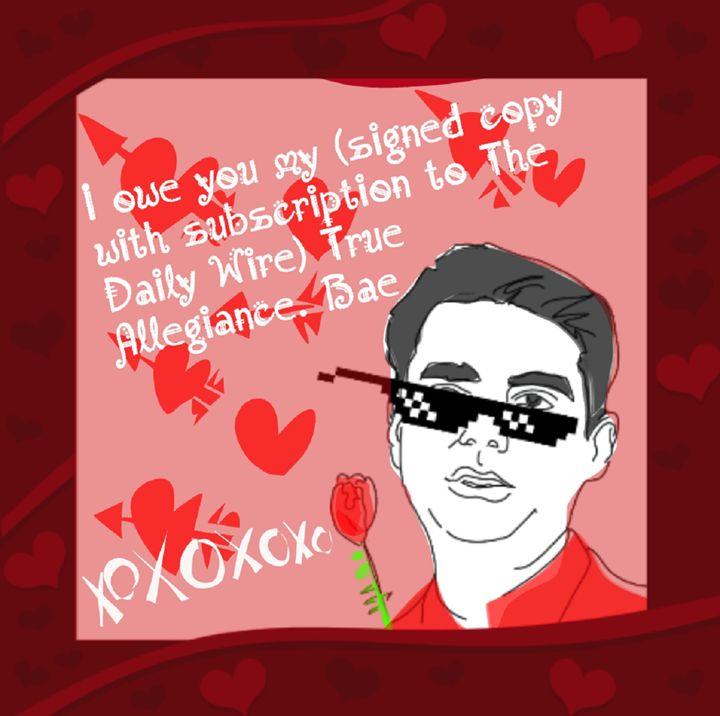 Valentine S Day 3 Ben Shapiro Thug Life Digital Art Politics