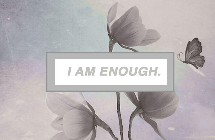 I Am Enough - Romantic Impression