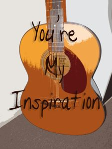 You're My Inspiration
