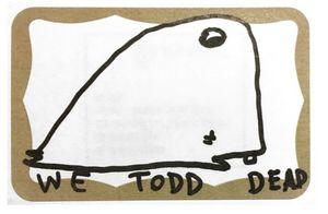 "David Choe ""We Todd Dead"""