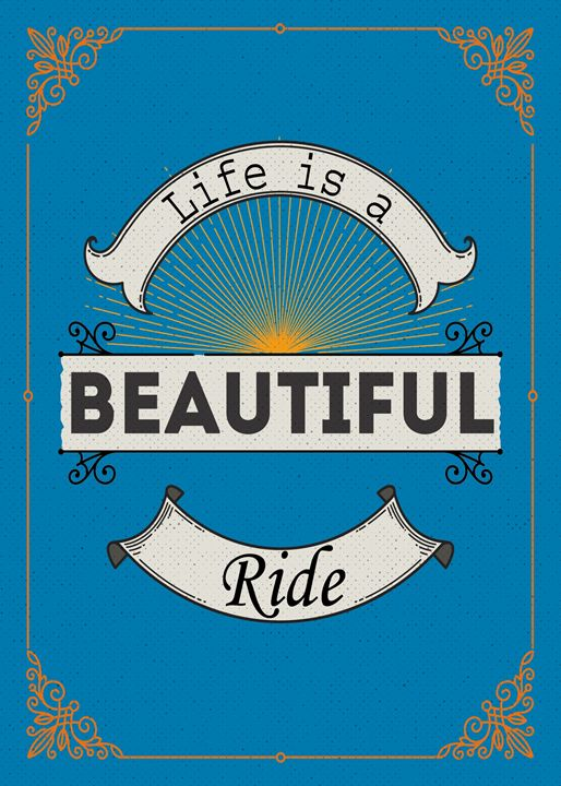 Life Is A Beautiful Ride - TheDigitalCo