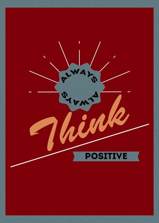 Always Think Positive - TheDigitalCo