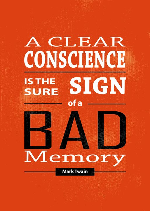 A Clear Conscience Is The Sure Sign. - TheDigitalCo