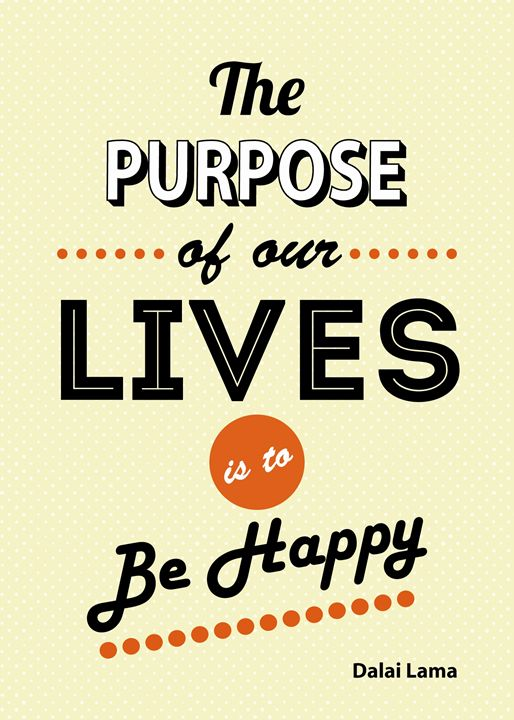 The Purpose Of Our Lives Is To Be.. - TheDigitalCo
