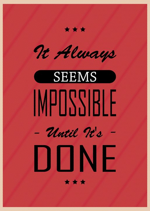 It Always Seems Impossible... - TheDigitalCo