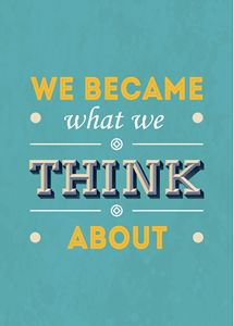 We Became What We Think About