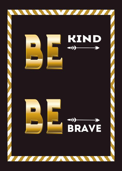 Be Kind, Be Brave - TheDigitalCo