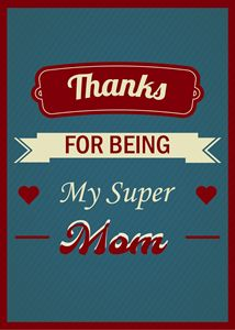 Thanks For Being My Super Mom