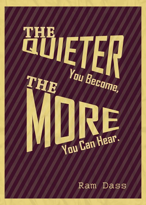 The Quieter You Become, The More... - TheDigitalCo