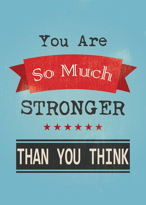 You Are So Much Stronger.. - TheDigitalCo