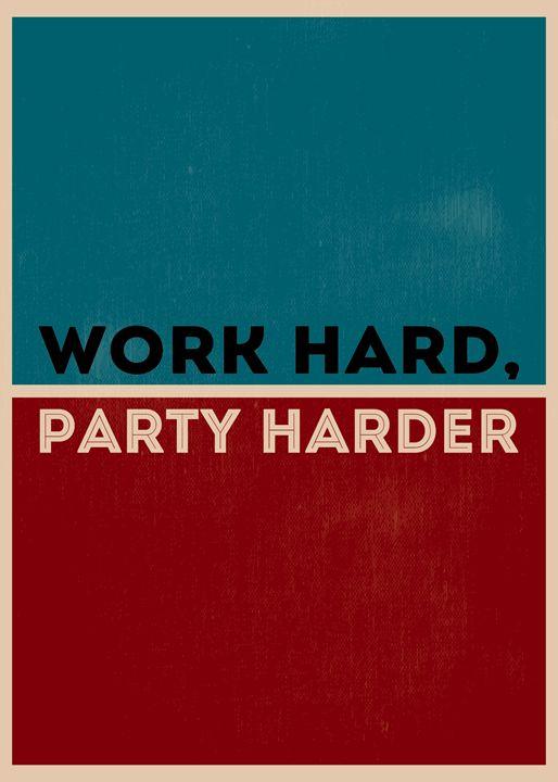 Work Hard, Party Harder - TheDigitalCo